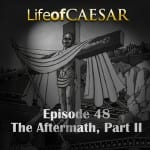 Julius Caesar #48 – The Aftermath, Part II