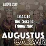 Life Of Augustus – #10 – The Second Triumvirate