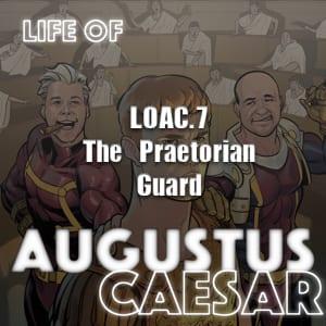 Augustus Caesar #07 – The Praetorian Guard