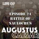 Life Of Augustus #24 – Battle of Naulochus