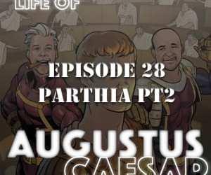 Augustus Caesar #28 – Parthia Pt 2
