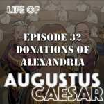 Life of Augustus Caesar #32 – Donations of Alexandria