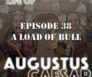 Augustus Caesar #38 – A Load Of Bull