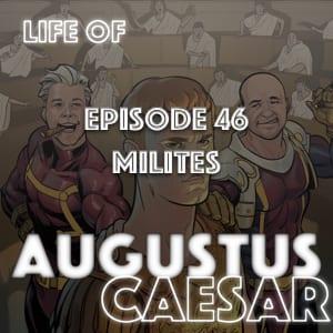 Augustus Caesar #46 – Milites
