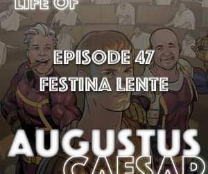 Augustus Caesar #47 – Festina Lente