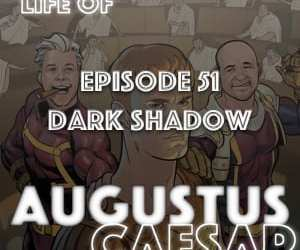 Augustus Caesar #51 – Dark Shadow