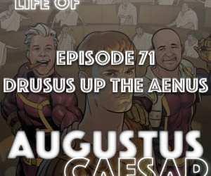 #71 – Drusus Goes Up The Aenus