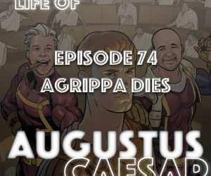 Augustus Caesar #74 – Agrippa Dies