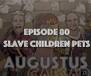 #80 – Slave Children Pets