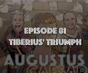 Augustus Caesar #81 – Tiberius' Triumph