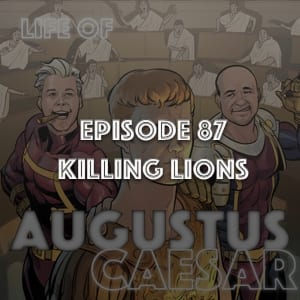 #87 – Killing Lions