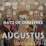 #89 – Days of our Lives