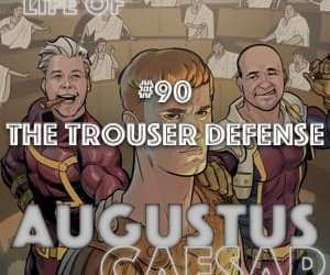 Augustus Caesar #90 – The Trouser Defense