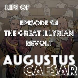 Augustus Caesar #94 – The Great Illyrian Revolt