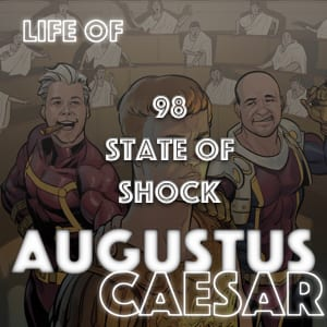 Augustus Caesar #98 – State Of Shock
