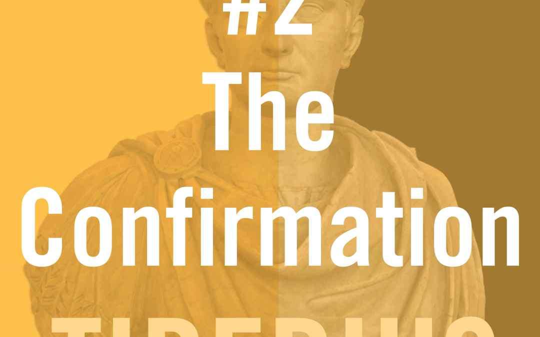 Tiberius Caesar #2 – The Confirmation
