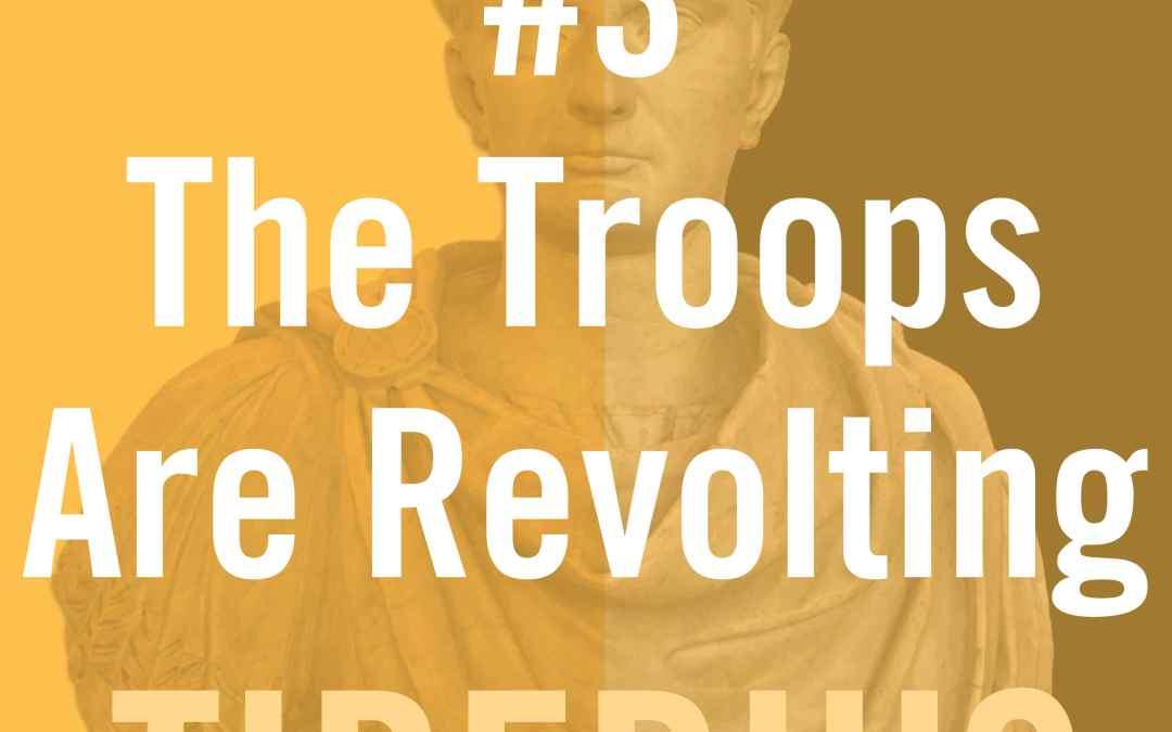 Tiberius Caesar #3 – The Troops Are Revolting