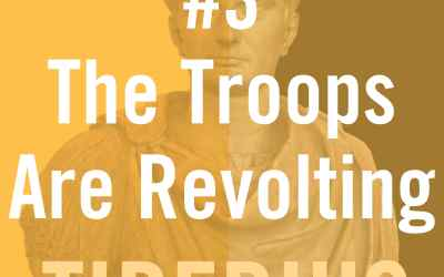 Tiberius Caesar #3 – The Troops Are Revolting
