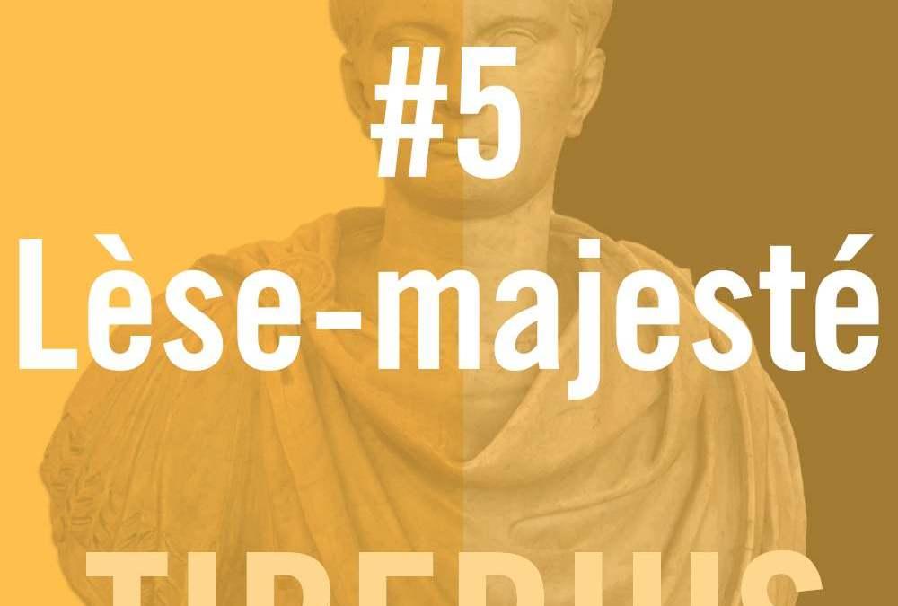 Tiberius Caesar #5 – Lèse-majesté