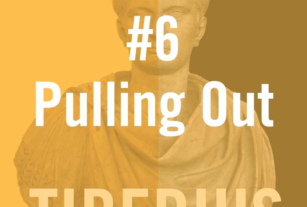 Tiberius #6 – Pulling Out