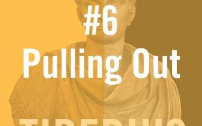 Tiberius Caesar #6 – Pulling Out