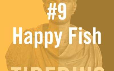 Tiberius #9 – Happy Fish