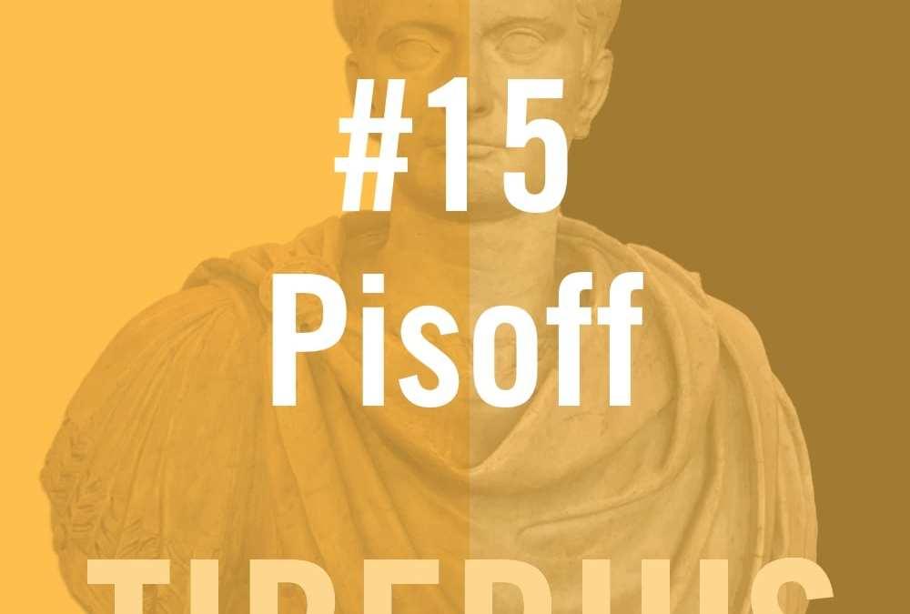 Tiberius #15 – 'Pisoff'