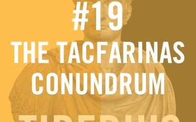 Tiberius #19 – The Tacfarinas Conundrum