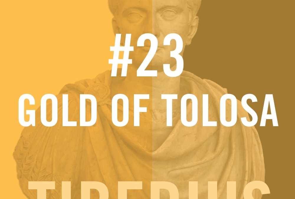 Tiberius #23 – Gold Of Tolosa