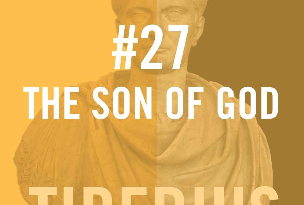 Tiberius #27 – The Son Of God