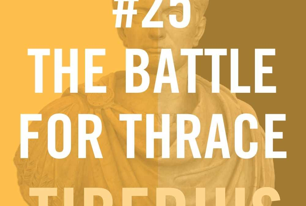 Tiberius #25 – The Battle For Thrace