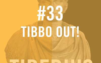 #33 – Tibbo Out! – Tiberius
