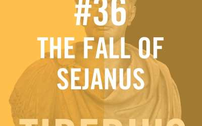 Tiberius Caesar #36 – The Fall Of Sejanus