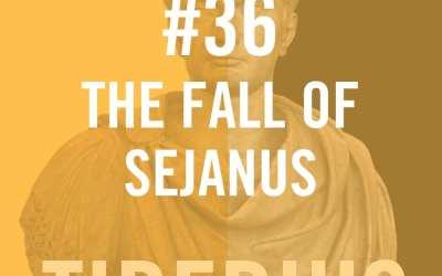 Tiberius Caesar #36 – The Fall Of Sejanus
