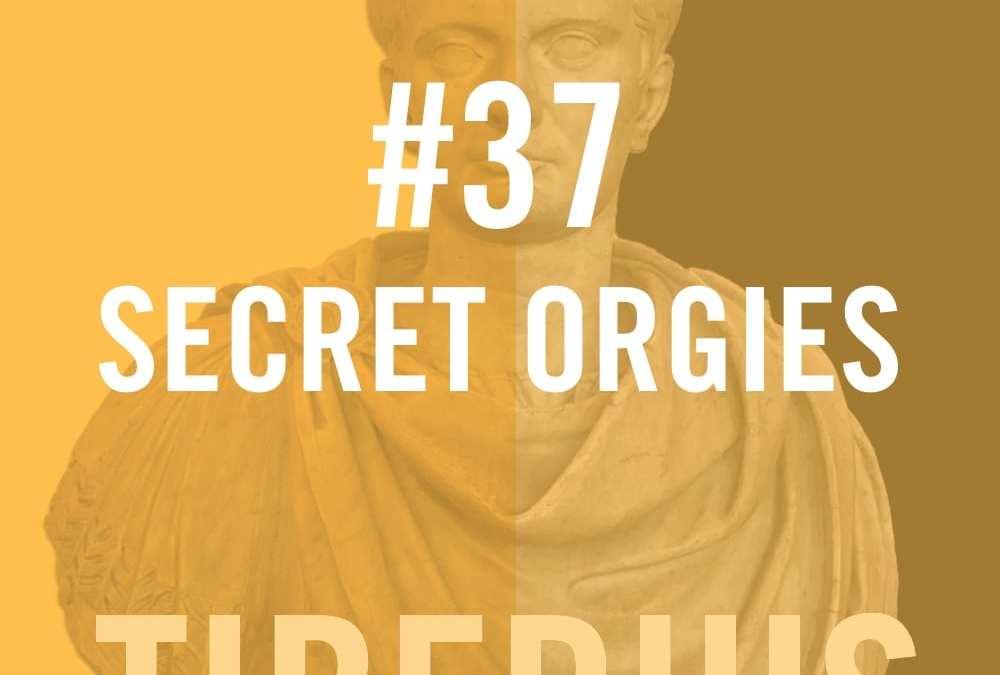 #37 – Secret Orgies