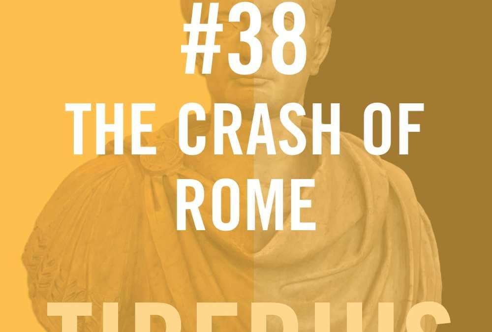 Tiberius Caesar #38 – The Crash Of Rome