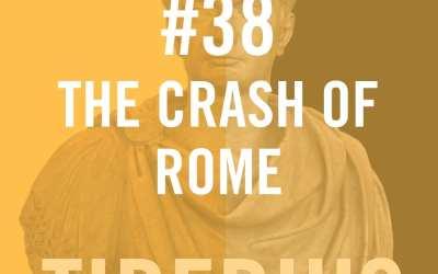 Tiberius Caesar #38 – The Crash Of Rome