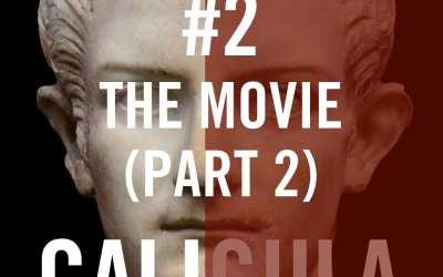 Caligula Caesar #2 – The Movie (Part 2)