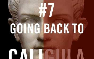 Caligula #7 – Going Back To Cali