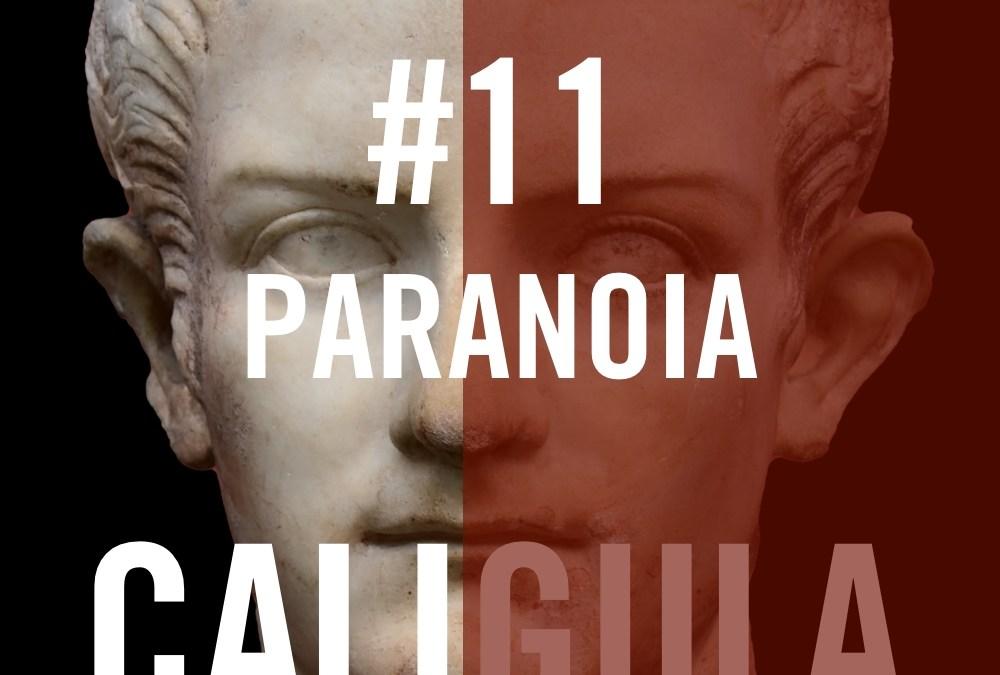 Caligula #11 – Paranoia