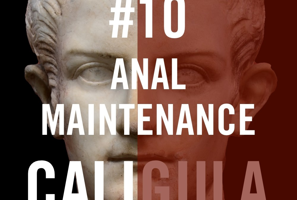 "Caligula #10 – ""Anal Maintenance"""
