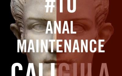 "Caligula #10 – ""Anal Maintenance"""