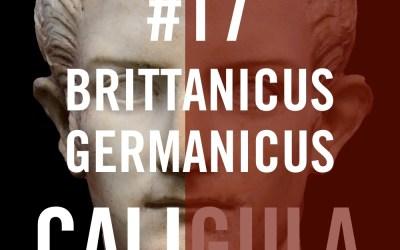 Caligula #17 – Brittanicus Germanicus