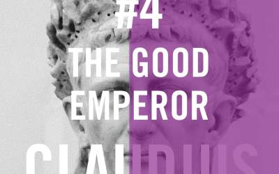 Claudius #4 – The Good Emperor