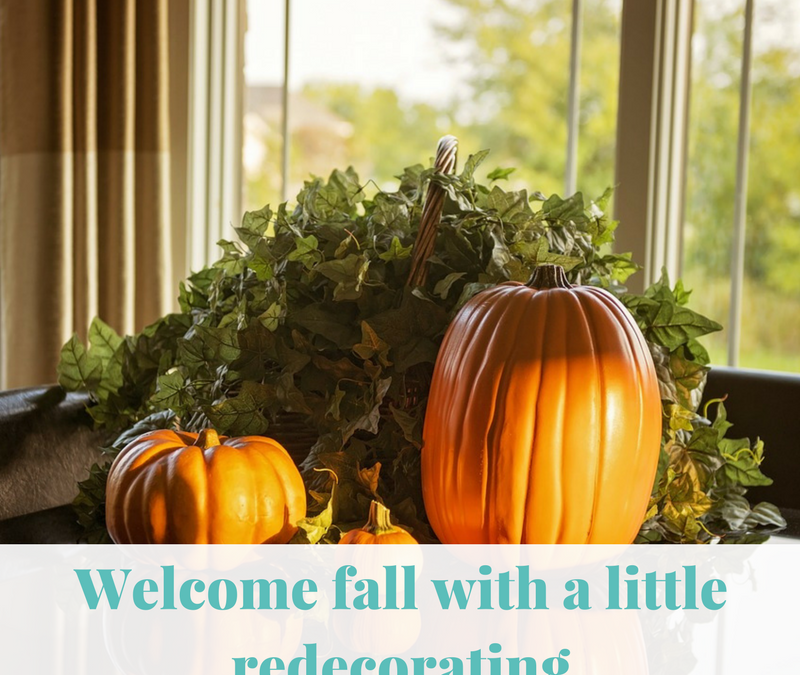 Welcome fall with a little redecorating