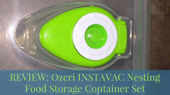 REVIEW: Ozeri INSTAVAC Nesting Food Storage Container Set