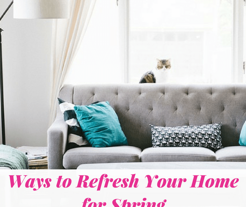Ways to Refresh Your Home for Spring