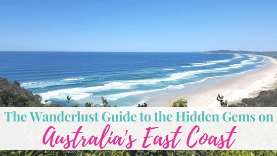The Wanderlust Guide to the Hidden Gems on Australia's East Coast