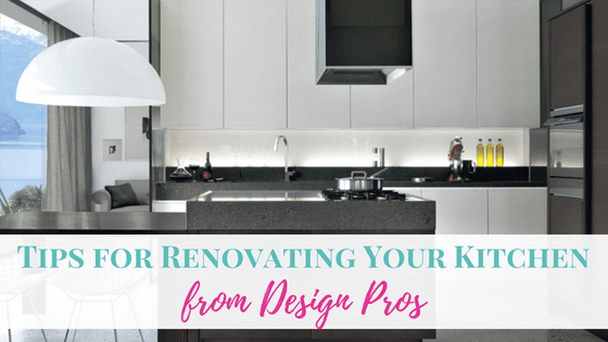 Tips for Renovating Your Kitchen from Design Pros