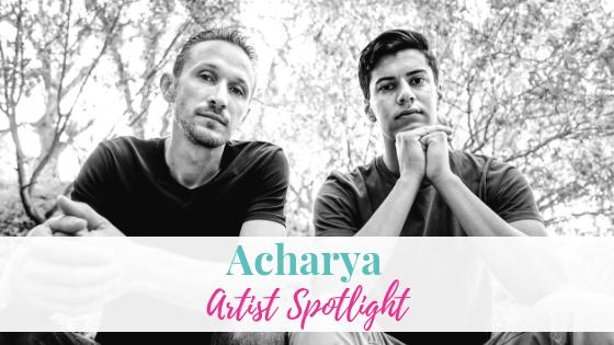 Acharya | Artist Spotlight